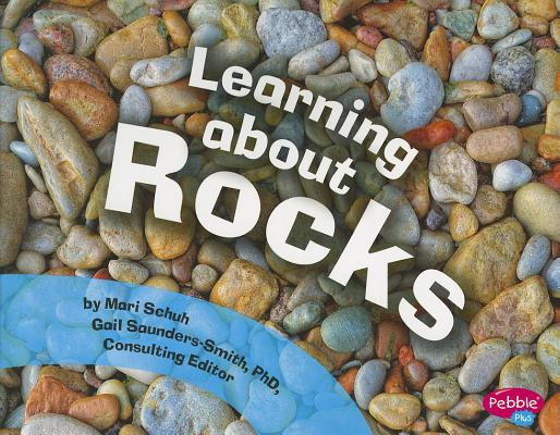 Learning About Rocks By Schuh, Mari